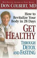 Get Healthy Through Detox and Fasting : How to Revitalize Your Body in 28 Days …