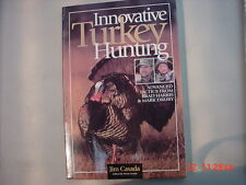 Innovative Turkey Hunting Hunting Gobblers Jim Casada
