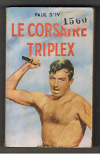 LE CORSAIRE TRIPLEX  PAUL D'IVOI  TALLANDIER 1953