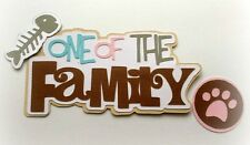 ONE OF THE FAMILY (CAT) PREMADE PAPER PIECING TITLE BY MY TEAR BEARS KIRA