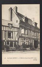 LE GRAND ANDELY (27) HOTEL DU GRAND CERF du XVI° Siécle , cliché début 1900