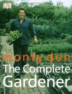 The Complete Gardener-Montagu Don,Monty Don