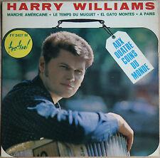 """HARRY WILLIAMS """"AUX QUATRE COINS DU MONDE""""  45 TOURS"""