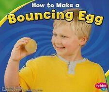 How to Make a Bouncing Egg (Pebble Plus: Hands-on Science Fun)