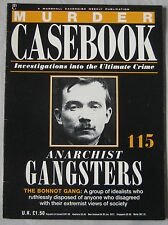 Murder Casebook Issue 115 -  The Bonnot Gang Anarchist Gangsters