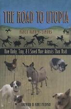 The Road to Utopia: How Kinky, Tony, and I Saved More Animals than Noah