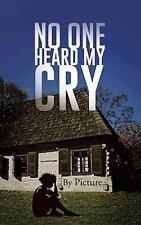 No One Heard My Cry by Cecilia Brown (2014, Paperback)