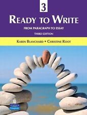 Ready to Write 3 : From Paragraph to Essay by Christine Baker Root and Karen...