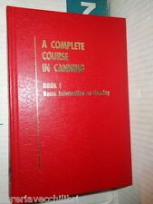 A COMPLETE COURSE IN CANNING Book 1 Basic Information on Canning Anthony Lopez