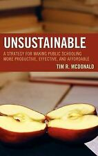 Unsustainable: A Strategy for Making Public Schooling More Productive, Effective