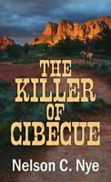 The Killer of Cibecue Library Binding Nelson C. Nye