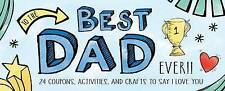 To the Best Dad Ever! '24 Coupons, Activies and Crafts to say I Love You  Source