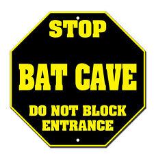 Stop Bat Cave Do Not Block Entrance Batman Novelty Funny Metal Sign Octagon