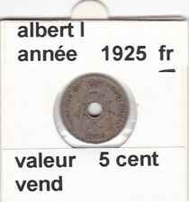 FB 2 )pieces d'albert I  5 cent 1925  belgique