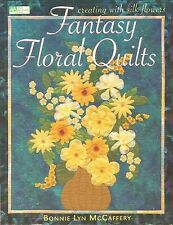 Fantasy Floral Quilts: Creating with Silk Flowers~Paperback