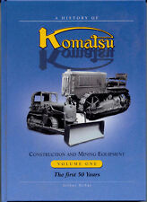 A History of Komatsu Construction and Mining Equipment Volume One