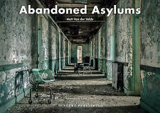 Abandoned Asylums by Matt Van Der Velde (Hardback, 2016)