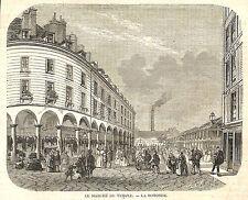 PARIS  LE MARCHE DU TEMPLE LA ROTONDE GRAVURE ILLUSTRATION 1863