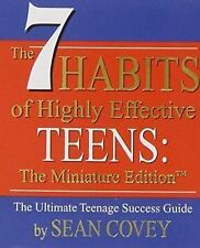 The 7 Habits of Highly Effective Teens by Stephen R. Covey and Sean Covey...