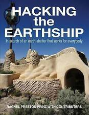 Hacking the Earthship: In Search of an Earth-Shelter That Works for Everybody by Rachel Preston Prinz (Paperback / softback, 2015)