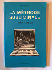 METHODE SUBLIMINALE THEORIE PRATIQUE 1987 PAUL TEACHER ILLUSTRE