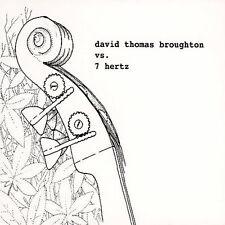 DAVID THOMAS BROUGHTON - DAVID THOMAS BROUGHTON VS 7 HERTZ * USED - VERY GOOD CD