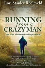 Running from a Crazy Man (and Other Adventures Traveling with Jesus) by Lori...