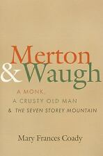NEW - Merton and Waugh: A Monk, A Crusty Old Man, and The Seven Storey Mountain