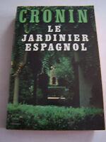 LE JARDINIER ESPAGNOL PAR CRONIN . 285 PAGES . TRES BON ETAT .