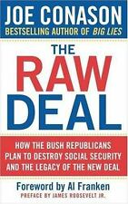 The Raw Deal: How the Bush Republicans Plan to Destroy Social Security and the