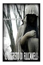 Il Segreto Di Fulcanelli by Roberto La Paglia (2014, Paperback)