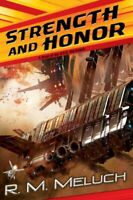 Strength and Honor : A Novel of the U. S. S. Merrimack by Meluch, R. M.
