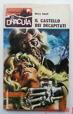 I RACCONTI di DRACULA 9 Harry Small Il Castello Dei Decapitati Ed. WAMP 1969