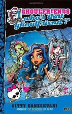 Who's That Ghoulfriend?: Ghoulfriends Forever Book 3 (Monster High) - New Book D