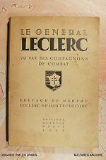 LE GENERAL LECLERC VU PAR SES COMPAGNONS DE COMBAT (1072C.2) ALSATIA PARIS 1948