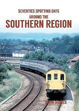 Seventies Spotting Days Around the Southern Region by Kevin Derrick (Paperback,