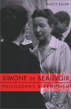 Simone de Beauvoir, Philosophy, and Feminism (Paperback or Softback)