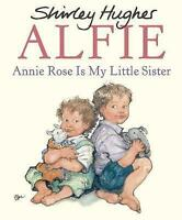 Annie Rose Is My Little Sister (Alfie) by Shirley Hughes, NEW Book, FREE & Fast