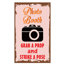 Photo Booth Grab A Prop And Strike A Pose Novelty Funny Metal Sign 8 in x 12 in