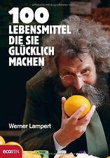 100 Lebensmittel, die Sie glücklich machen von Lampert, ... | Buch | Zustand gut