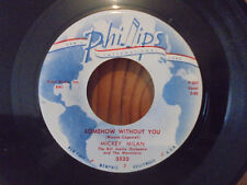 45 PHILLIPS INTERNATIONAL 3533 MICKEY MILAN Somehow Without You / The Picture M-