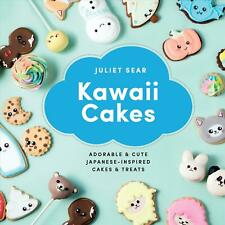 Kawaii Cakes: Adorable and Cute Japanese-Inspired Cakes and Treats-Juliet Sears