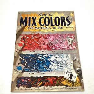 Vintage How To Mix Colors And Materials To Use Book Walter T Foster Art
