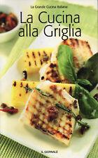 LA GRANDE CUCINA ITALIANA: CUCINA ALLA GRIGLIA - FOOD EDITORE x IL GIORNALE 2005