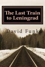The Last Train to Leningrad by David Funk (2015, Paperback)