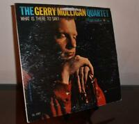"""Gerry Mulligan Quartet """" What is there to say?"""" 1959 ..Columbia CL 1307"""