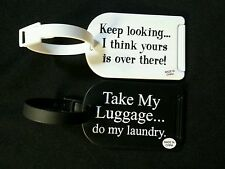 Set of 2 Take My Luggage tags Clever Message Funny Black White Humorous New