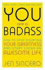 You are a Badass How to Stop Doubting Your Greatness and Start Living BN
