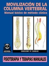 Movilizacion de la Columna Vertebral : Manual basico de metodo clinico by...