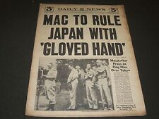 1945 SEPT 10 NEW YORK DAILY NEWS - MAC TO RULE JAPAN WITH GLOVED HAND - NP 2068